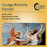 Handel: Apollo e Dafne, Harp Concerto in B Flat & Concerto Grosso in B flat