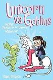 Unicorn vs. Goblins (Phoebe and Her Unicorn Series Book 3): Another Phoebe and Her Unicorn Adventure (Volume 3)