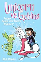 Unicorn vs. Goblins: Another Phoebe and Her Unicorn Adventure (Volume 3)