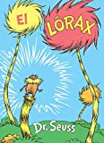 El Lrax (the Lorax Spanish Edition) (Classic Seuss)