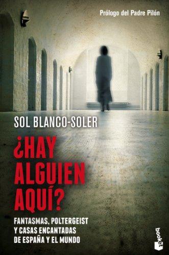 ¿Hay alguien aquí?: Fantasmas, Poltergeist y casas encantadas de España y el mundo: 1 (Divulgación)