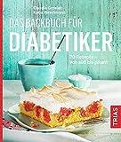 Das Backbuch für Diabetiker: 70 Rezepte - von süß bis