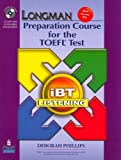 Longman Preparation Course for the TOEFL iBT: Listening (2nd Edition)