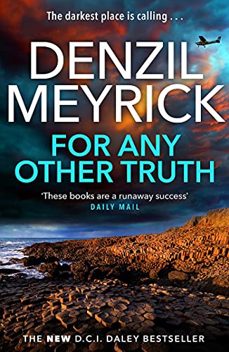 For Any Other Truth: A DCI Daley Thriller (Book 9) - The Brand New Must-Read D.C.I. Daley Bestseller by [Denzil Meyrick]