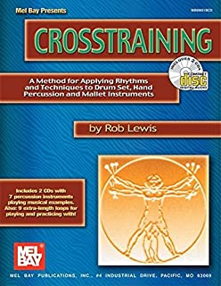 Mel Bay Crosstraining: A Method for Applying Rhythms and Techniques to Drum Set, Hand Percussion and Mallet Instruments