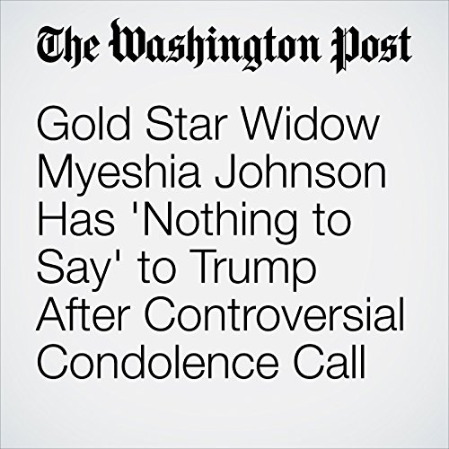 Gold Star Widow Myeshia Johnson Has 'Nothing to Say' to Trump After Controversial Condolence Call copertina