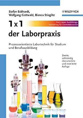 1 x 1 der Laborpraxis: Prozessorientierte Labortechnik für Studium und Berufsausbildung