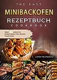Minibackofen Rezeptbuch 2021#: Über 128 kreative Rezeptideen für Deinen Toastofen