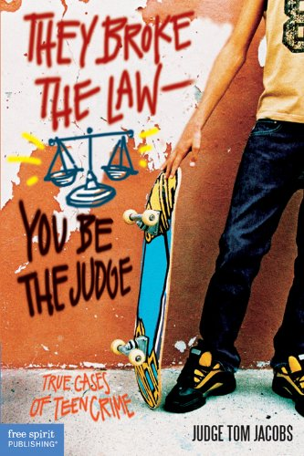 Compare Textbook Prices for They Broke the Law―You Be the Judge: True Cases of Teen Crime  ISBN 9781575421346 by Jacobs, Thomas A.