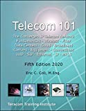Telecom 101: Fifth Edition: 2020. High-Quality Reference Book Covering All Major Telecommunications Topics... in Plain English.