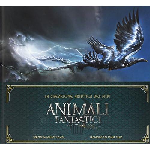 Animali fantastici e dove trovarli. La creazione artistica del film. Ediz. illustrata