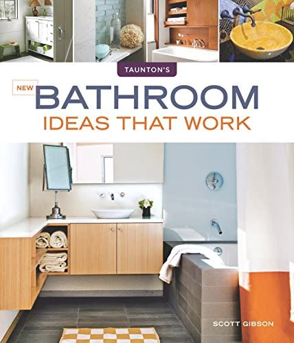New Bathroom Ideas that Work Taunton s Ideas That Work product image