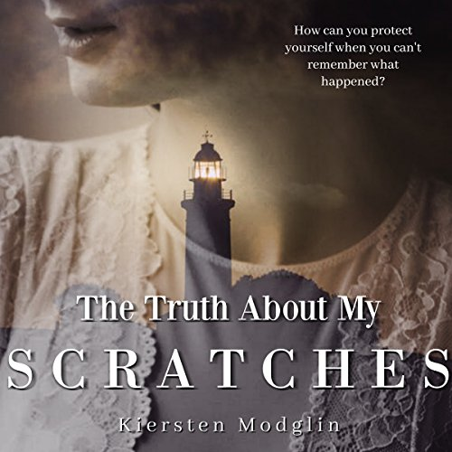 The Truth About My Scratches audiobook cover art