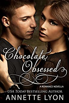 Chocolate Obsessed by [Annette Lyon]