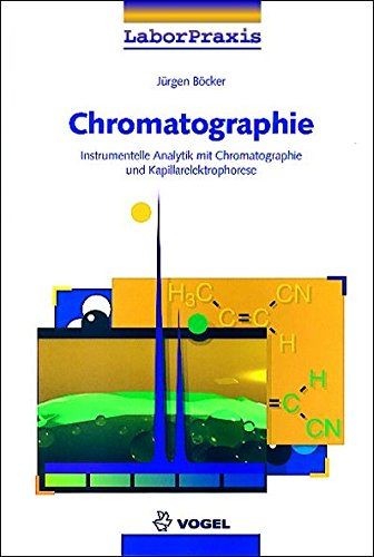 Chromatographie: Instrumentelle Analytik mit Chromatographie und Kapillarelektrophorese
