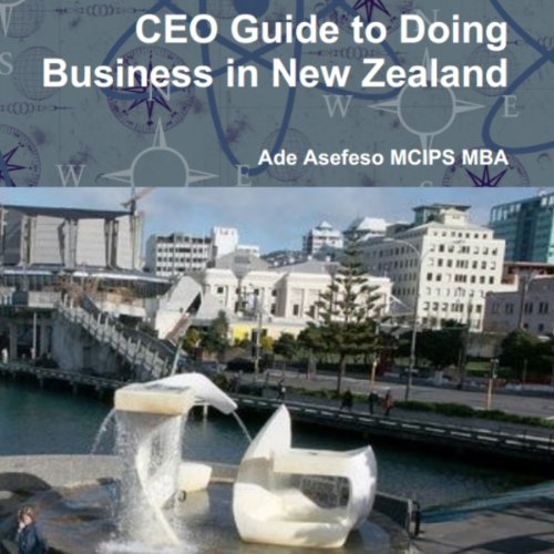 CEO Guide to Doing Business in New Zealand cover art