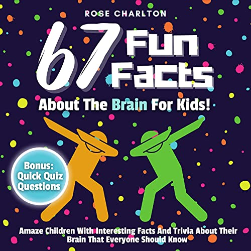 『67 Fun Facts About the Brain For Kids!』のカバーアート