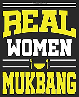 Real Women Mukbang: Women Mukbang Real Funny Korean Food Eating Composition Notebook Back to School 7.5 x 9.25 Inches 100 Wide Ruled Pages Journal Diary