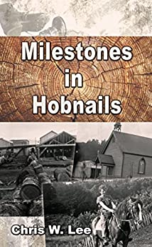 Milestones in Hobnails by [Chris W Lee]