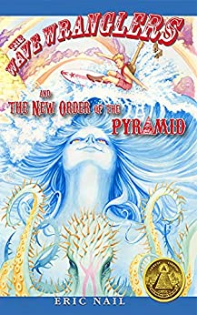 The Wave Wranglers and the New Order of the Pyramid by [Eric Nail]