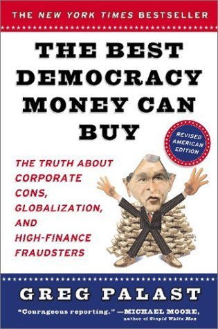 The Best Democracy Money Can Buy by Greg Palast (2003-02-25)