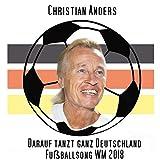 Darauf tanzt ganz Deutschland Fußballsong WM 2018