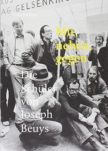 Mit, neben, gegen: Die Schüler von Joseph Beuys by Petra Richter (2000-01-01)