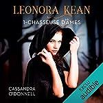 Léonora Kean                   De :                                                                                                                                 Cassandra O'Donnell                               Lu par :                                                                                                                                 Sabrina Marchese                      Durée : 8 h et 9 min     29 notations     Global 4,7