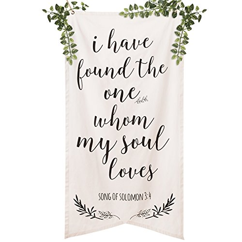 Ling s moment Callography I Have Found the One Whom My Soul Loves Banner  Bible Verse Sign  Song of Solomon 3:4 Cotton Canvas Signage for Wedding Ceremony and Reception Photobooth Backdrop Decoration