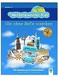 Die Weltenbummler Kids (Band1) - Nie ohne Seife waschen - Ein Abenteuer in Deutschland