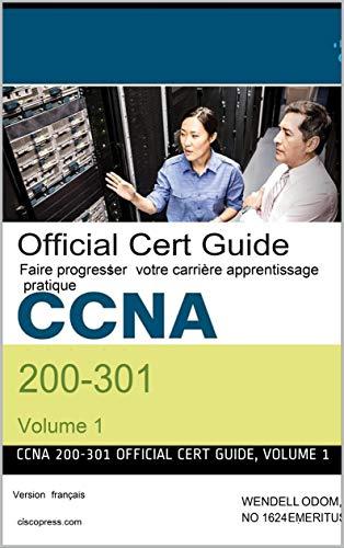 CCNA 200-301 Official Cert Guide, Volume 1: Faite Progresser votre Apprentissage (French Edition)