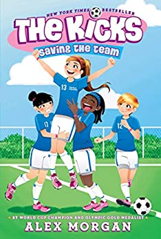 Saving the Team (The Kicks Book 1) by [Alex Morgan]