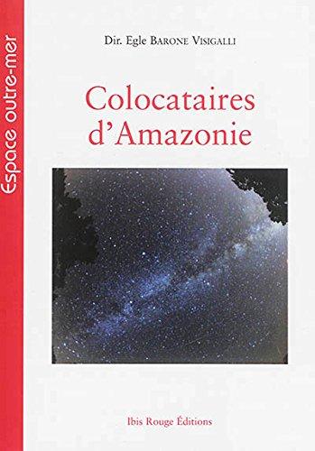 Colocataires d'Amazonie : Hommes, animaux et plantes de part et d'autre de l'Atlantique