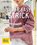 Super easy strick: Einfache Modelle mit Wow-Effekt (Selbermachen)