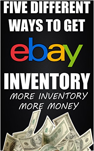 Five Simple Ways To Get Cheap High-Quailty eBay Inventory (Make More Money) Quick Read (English Edition)