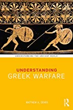 Understanding Greek Warfare (Understanding the Ancient World) (English Edition)