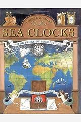 Sea Clocks: The Story of Longitude Hardcover