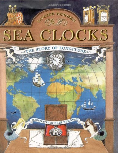 Compare Textbook Prices for Sea Clocks: The Story of Longitude 1 Edition ISBN 9780689842160 by Borden, Louise,Blegvad, Erik