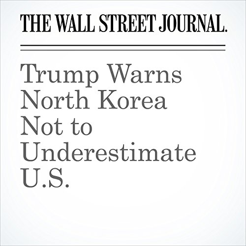 Trump Warns North Korea Not to Underestimate U.S. copertina
