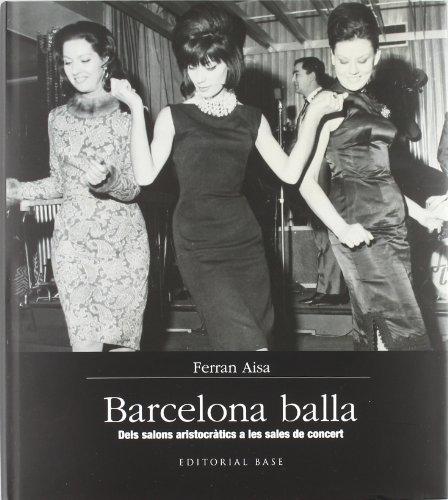 Barcelona balla: Dels salons aristocràtics a les sales de concert: 2 (Base...