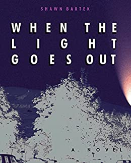 When the Light Goes Out by [Shawn Bartek]