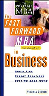 The Fast Forward MBA in Business (Fast Forward MBA Series)