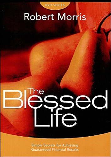 The Blessed Life DVD Series: Simple Secrets for Achieving Guaranteed Financial Results [2 DVDs] by Robert Morris