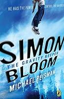 Simon Bloom, the Gravity Keeper by Michael Reisman(2009-05-14)