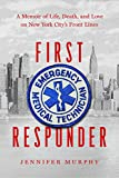 First Responder: A Memoir of Life, Death, and Love on New York City's Frontlines