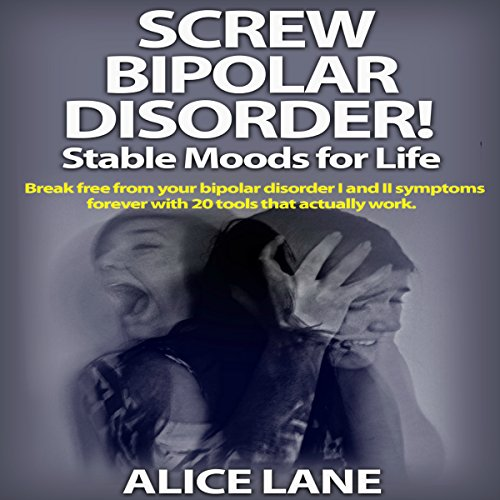 Screw Bipolar Disorder! audiobook cover art