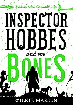 Inspector Hobbes and the Bones: Cozy Mystery Comedy Crime Fantasy (Unhuman Book 4) by [Wilkie Martin]