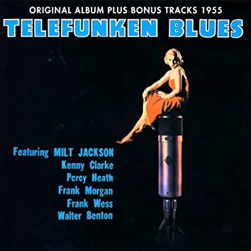 Telefunken Blues (Original Album Plus Bonus Tracks 1955)