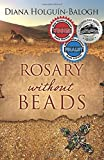 Rosary without Beads Holguin-Balogh, Diana