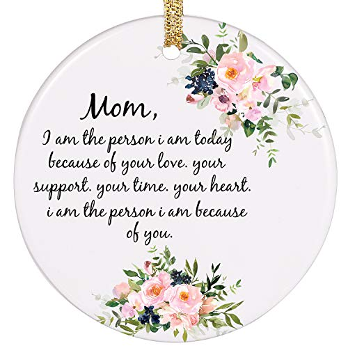 PrJoyint Best Mom Gifts from Daughter or Son Christmas Ornament - Mom, I Am The Person I Am Today Because of Your Love. Your Support, Your Time, Your Heart, Your Encouragement.